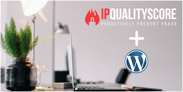 IPQualityScore Launches WordPress Fraud Prevention Plugin